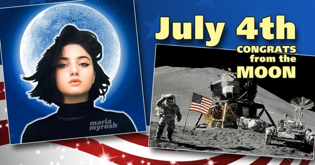 July 4th: Maria Myrosh – Girl from the Moon